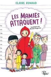 Les mamies attaquent ! / Claire Renaud   Renaud, Claire (1976-....). Auteur