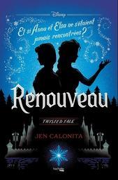 Twisted Tale Disney Renouveau : Et si tout s'était passé autrement... / Jean Calonita | Calonita, Jen - Auteur du texte
