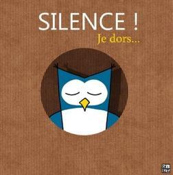 Silence ! : Je dors / Sylvain Diez | Diez, Sylvain. Illustrateur