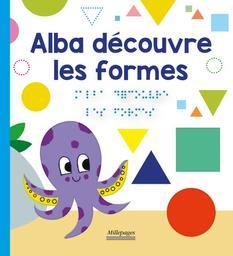 Alba découvre les formes | Tessier, Thomas (1973-....). Illustrateur