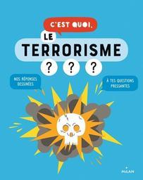 """C'est quoi, le terrorisme ? / [textes de """"1 jour 1 actu""""]   1jour1actu (Périodique). Auteur"""