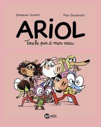 Ariol : Touche pas à mon veau / Emmanuel Guibert, Marc Boutavant | Boutavant, Marc. Illustrateur