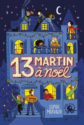 13 Martin à Noël / Sophie Marvaud | Marvaud, Sophie (1961-....). Auteur