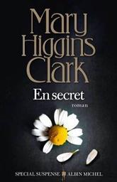 En secret : roman / Mary Higgins Clark   Clark, Mary Higgins (1927-....). Auteur
