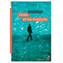 Zelda et les évaporés / Florence Aubry | Aubry, Florence (1968-....). Auteur
