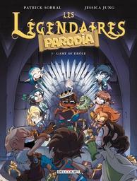 Les légendaires PARODIA. 5, Game of drôle / dessin & couleur, Jessica Jung   Jung, Jessica. Illustrateur. Auteur