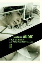 Trop de morts au pays des merveilles / Morgan Audic | Audic, Morgan - Auteur du texte. Auteur