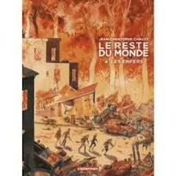 Le reste du monde. 4, Les enfers / Jean-Christophe Chauzy | Chauzy, Jean-Christophe (1963-....). Auteur. Illustrateur