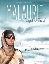 Malaurie : l'appel de Thulé / scénario, Makyo | Makyo (1952-....). Auteur