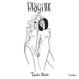 Toutes nues / Brigitte | Brigitte. Interprète