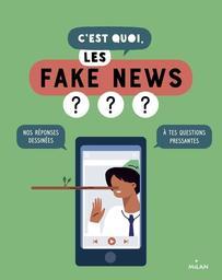 """C'est quoi, les fake news ? / [textes par """"1jour1actu""""]   1jour1actu (Périodique). Auteur"""