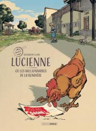 Lucienne ou Les millionnaires de la Rondière / scénario, Aurélien Ducoudray | Ducoudray, Aurélien (1973-....). Auteur