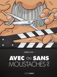 Avec ou sans moustache ? / scénario, Courty | Courty (1969-....). Auteur