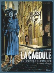 La cagoule : un fascisme à la Française. 2, La patience de l'araignée / scénario, Vincent Brugeas, Emmanuel Herzet | Brugeas, Vincent. Auteur
