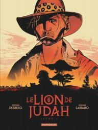 Le lion de Judah. 1 / scénario, Stephen Desberg | Desberg, Stephen. Auteur