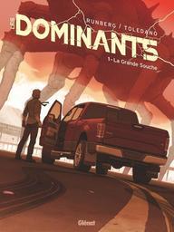 Les dominants. 1, La grande souche / scénario, Sylvain Runberg | Runberg, Sylvain (1971-....). Auteur