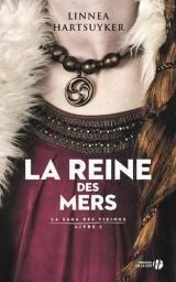 La saga des Vikings : roman. 2, La reine des mers / Linnea Hartsuyker   Hartsuyker, Linnea. Auteur