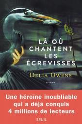 Là où chantent les écrevisses / Delia Owens   Owens, Delia (1949-....). Auteur
