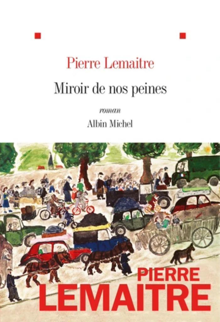 Miroir de nos peines / Pierre Lemaitre |