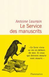 Le Service des manuscrits / Antoine Laurain | Laurain, Antoine. Auteur