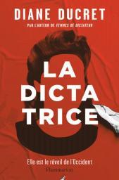 La dictatrice / Diane Ducret   Ducret, Diane. Auteur