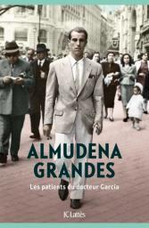 Les patients du docteur Garcia / Almudena Grandes    Grandes, Almudena - Auteur du texte. Auteur