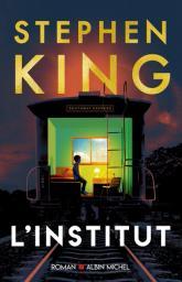 L'institut / Stephen King | King, Stephen (1947) - Auteur du texte. Auteur