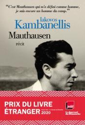 Mauthausen : récit / Iakovos Cambanellis | Kampanéllīs, Iákōvos (1922-....). Auteur