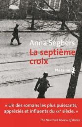 La septième croix : roman de l'Allemagne hitlérienne / Anna Seghers   Seghers, Anna (1900-1983). Auteur