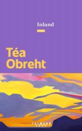Inland / Téa Obreht | Obreht, Téa - Auteur du texte. Auteur
