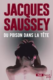 Du poison dans la tête | Saussey, Jacques. Auteur
