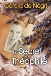 Le secret de Théophile / Gérard de Negri | Negri, Gérard de. Auteur