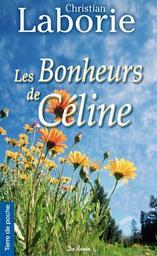Les bonheurs de Céline / Christian Laborie   Laborie, Christian - Auteur du texte. Auteur