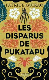 Les disparus de Pukatapu : Une enquête de Lilith Tereia / Patrice Guirao | Guirao, Patrice - Auteur du texte. Auteur
