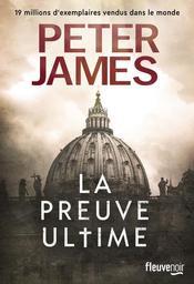 La preuve ultime / Peter James  | James, Peter. Auteur