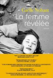 La femme révélée / Gaëlle Nohant | Nohant, Gaëlle - Auteur du texte. Auteur