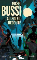 Au soleil redouté / Michel Bussi   Bussi, Michel - Auteur du texte. Auteur