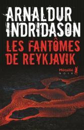 Les Fantômes de Reykjavik / Arnaldur Indridason   Indridason, Arnaldur