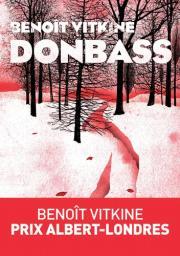 Donbass / Benoit Vitkine | Vitkine, Benoit. Auteur