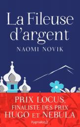 La fileuse d'argent / Naomi Novik | Novik, Naomi. Auteur