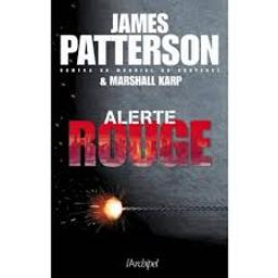Alerte rouge / James Patterson et Marshall Karp | Patterson, James (1947-....). Auteur
