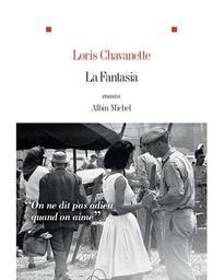 La Fantasia : roman / Loris Chavanette | Chavanette, Loris - Auteur du texte. Auteur