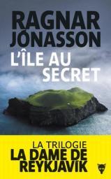 L'île au secret / Ragnar Jonasson | Jonasson, Ragnar - Auteur du texte. Auteur
