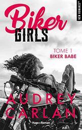 Biker Girls. 1, Biker babe   Carlan, Audrey. Auteur