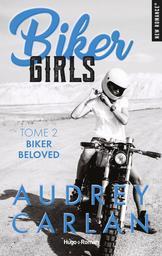 Biker Girls. 2, Biker Beloved | Carlan, Audrey. Auteur