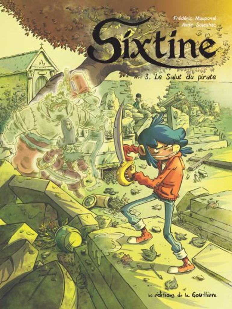 Sixtine. 3, Le Salut du pirate / Frédéric Maupomé |