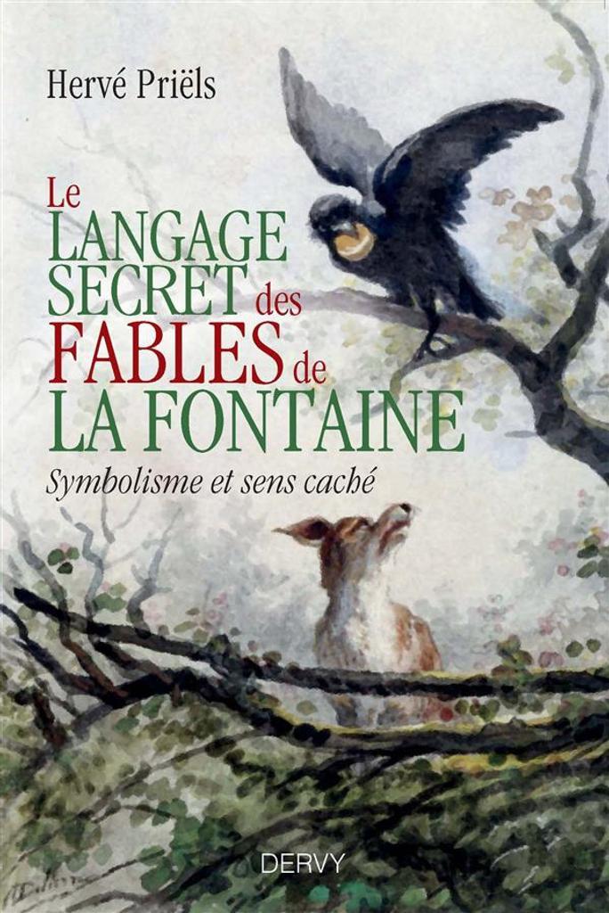 """Le langage secret des """"Fables"""" de La Fontaine : symbolisme et sens cachés du livre premier / Hervé Priëls   Priëls, Hervé (1953-....). Auteur"""