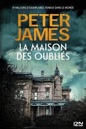La maison des oubliés / Peter James | James, Peter (1948-....). Auteur