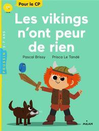 Les Vikings n'ont peur de rien / Pascal Brissy | Brissy, Pascal. Auteur
