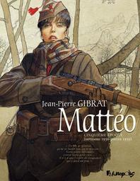 Mattéo : Cinquième époque (septembre 1936-janvier 1939). Tome 5 / Jean-Pierre Gibrat | Gibrat, Jean-Pierre. Illustrateur. Auteur
